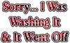 I Was Washing It