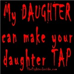 My DAUGHTER can make your daughter TAP
