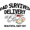 Dad Survived Delivery Baby Boy T-Shirt