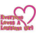 Everyone Loves A Louisiana Girl T-Shirt