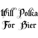 Will Polka For Bier T-Shirt Gift