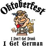 Oktoberfest I Get German T-Shirt