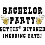Bachelor Party (Wedding Date) T-Shirts Gifts
