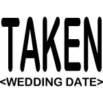 Taken (Add Your Wedding Date) T-Shirts