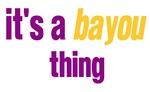BAYOU THING