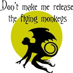Don't Make Me Release the Flying Monkeys.  A wonderful Wizard of Oz Design with a profile of a flying monkey with a curly tail and long clawed feet.  Definately something evil is afoot when this guy flying around in the night.