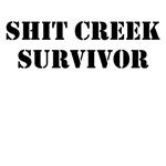 SHIT CREEK SURVIOR