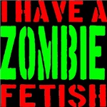 I Have A Zombie Fetish