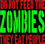 Do Not Feed The Zombies They Eat People