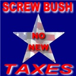 Screw Bush No New Taxes