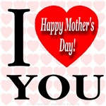 I Love You Happy Mother's Day