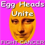 Egg Heads Unite!  Fight Cancer