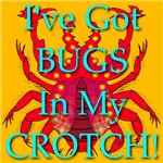 I've Got Bugs In My Crotch