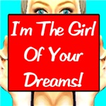 I'm The Girl Of Your Dreams!