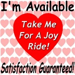 I'm Available Take Me For A Joy Ride Satisfaction