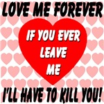 Love Me Forever If You Ever Leave Me