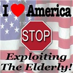 I Love America STOP Exploiting The Elderl