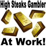 High Steaks Gambler At Work!