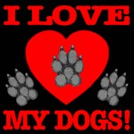 I Love My Dogs!
