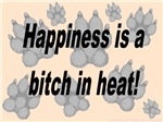 Happiness is a bitch in heat