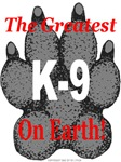 The greatest K9 on Earth!