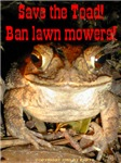 Save the toad! Ban lawn mowers!