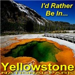 I'd Rather Be In... Yellowstone National Park