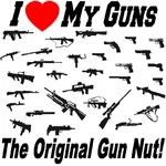 I Love My Guns: Original Gun Nut