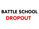 Battle School Dropout