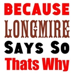Because Longmire Says so thats why