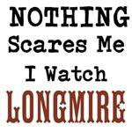 Nothing Scares Me I Watch Longmire