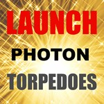Launch Photon Torpedoes