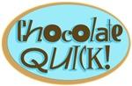 Chocolate Quick!