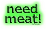 Need meat