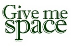 Give me space