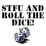 STFU and Roll!