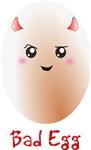 Funny Bad Egg