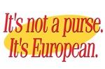 It's Not a Purse!