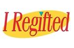 I Regifted
