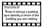 Movie Cliches - Convenient Parking