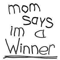 Winner by Mom!