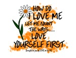 HOW DO I LOVE ME....