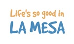 Life is so good in La Mesa