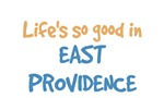 Life is so good in East Providence