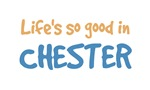 Life is so good in Chester