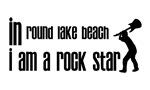 In Round Lake Beach I am a Rock Star