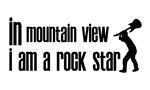 In Mountain View I am a Rock Star