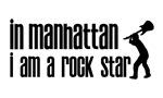 In Manhattan I am a Rock Star