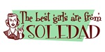Best Girls are from Soledad