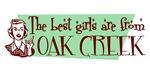 Best Girls are from Oak Creek